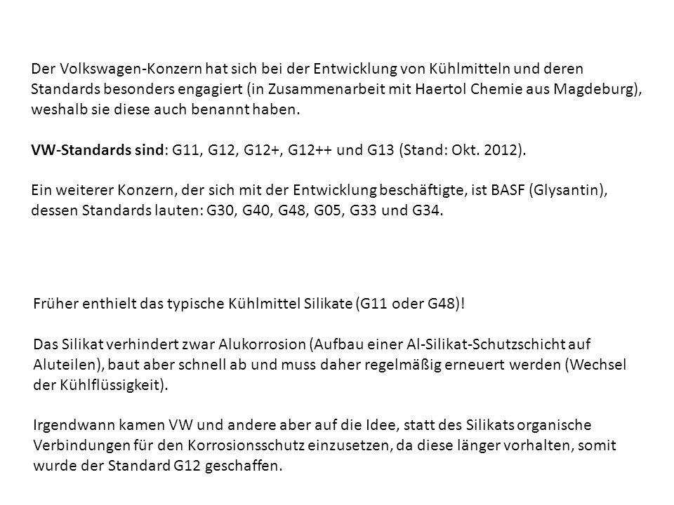 Der Volkswagen-Konzern hat sich bei der Entwicklung von Kühlmitteln und deren Standards besonders engagiert (in Zusammenarbeit mit Haertol Chemie aus Magdeburg), weshalb sie diese auch benannt haben.