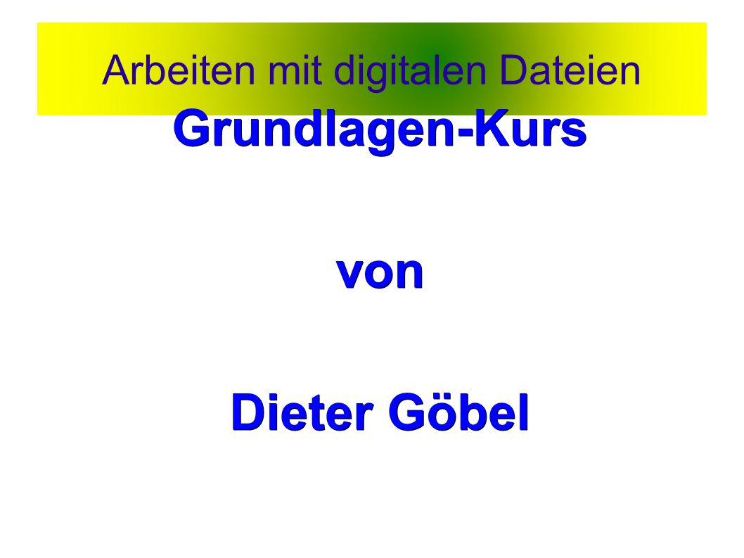 Arbeiten mit digitalen Dateien Grundlagen-Kursvon Dieter Göbel