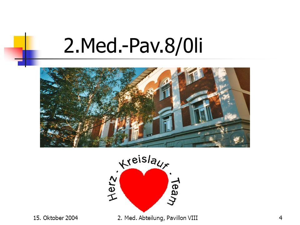 15. Oktober 20042. Med. Abteilung, Pavillon VIII4 2.Med.-Pav.8/0li