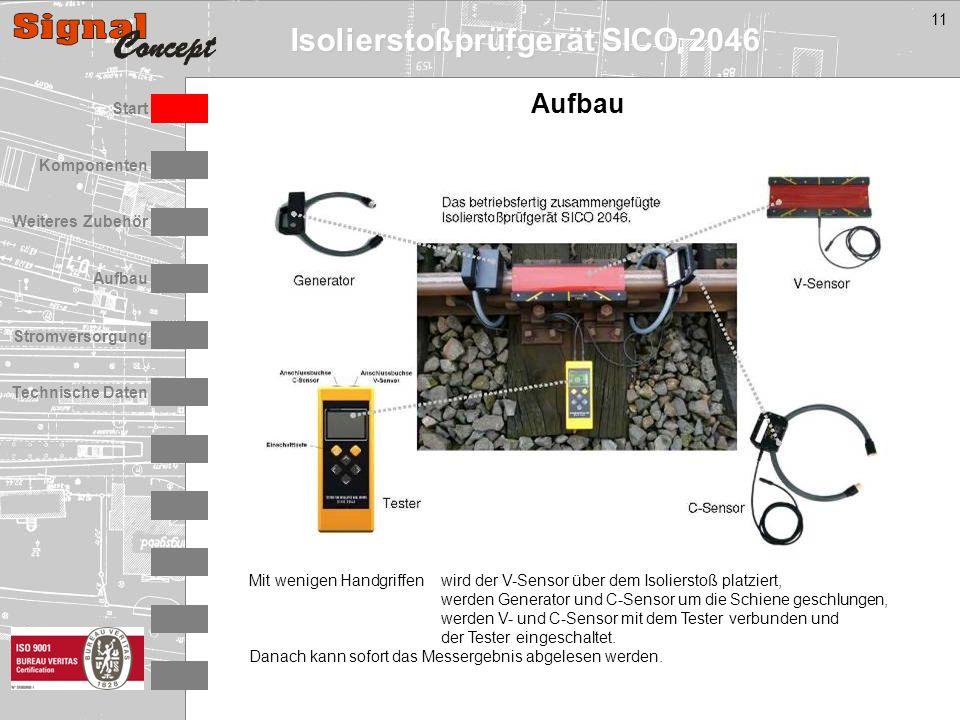Isolierstoßprüfgerät SICO 2046 Stromversorgung Technische Daten Start Aufbau Weiteres Zubehör Komponenten 11 Aufbau Mit wenigen Handgriffenwird der V-Sensor über dem Isolierstoß platziert, werden Generator und C-Sensor um die Schiene geschlungen, werden V- und C-Sensor mit dem Tester verbunden und der Tester eingeschaltet.