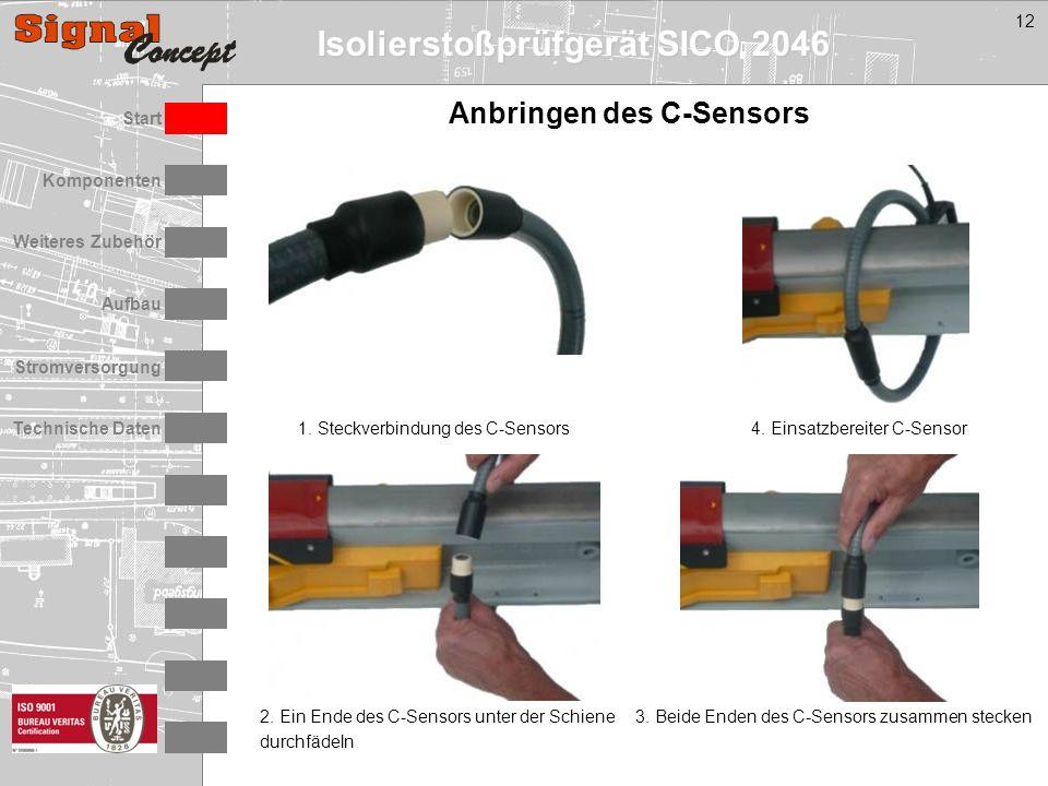 Isolierstoßprüfgerät SICO 2046 Stromversorgung Technische Daten Start Aufbau Weiteres Zubehör Komponenten 12 Anbringen des C-Sensors 1. Steckverbindun