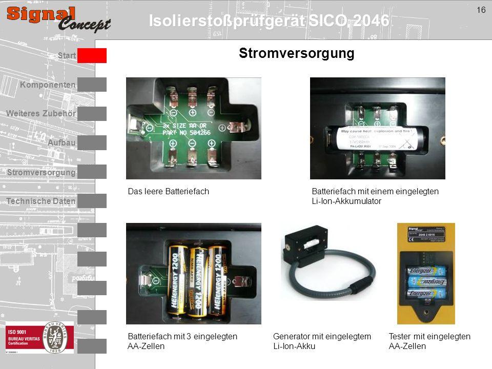 Isolierstoßprüfgerät SICO 2046 Stromversorgung Technische Daten Start Aufbau Weiteres Zubehör Komponenten 16 Stromversorgung Batteriefach mit 3 eingelegten AA-Zellen Generator mit eingelegtem Li-Ion-Akku Batteriefach mit einem eingelegten Li-Ion-Akkumulator Das leere Batteriefach Tester mit eingelegten AA-Zellen