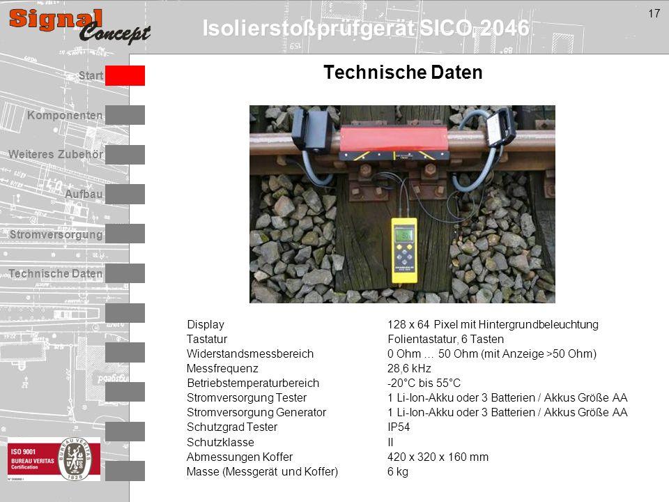 Isolierstoßprüfgerät SICO 2046 Stromversorgung Technische Daten Start Aufbau Weiteres Zubehör Komponenten 17 Technische Daten Display128 x 64 Pixel mit Hintergrundbeleuchtung TastaturFolientastatur, 6 Tasten Widerstandsmessbereich0 Ohm … 50 Ohm (mit Anzeige >50 Ohm) Messfrequenz28,6 kHz Betriebstemperaturbereich-20°C bis 55°C Stromversorgung Tester1 Li-Ion-Akku oder 3 Batterien / Akkus Größe AA Stromversorgung Generator1 Li-Ion-Akku oder 3 Batterien / Akkus Größe AA Schutzgrad TesterIP54 SchutzklasseII Abmessungen Koffer420 x 320 x 160 mm Masse (Messgerät und Koffer)6 kg