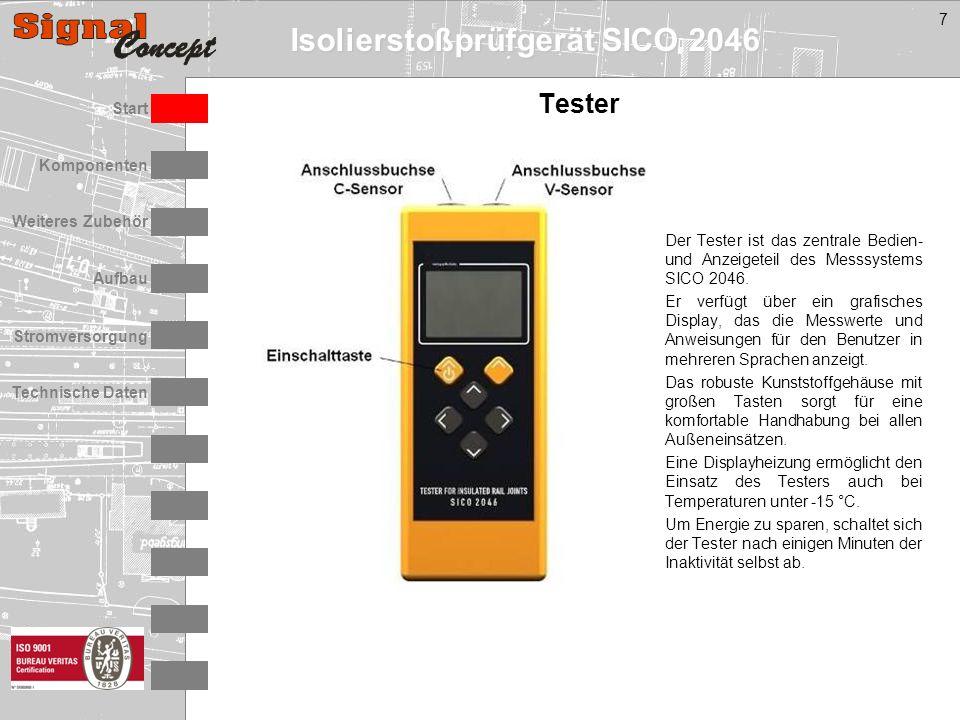 Isolierstoßprüfgerät SICO 2046 Stromversorgung Technische Daten Start Aufbau Weiteres Zubehör Komponenten 7 Tester Der Tester ist das zentrale Bedien- und Anzeigeteil des Messsystems SICO 2046.