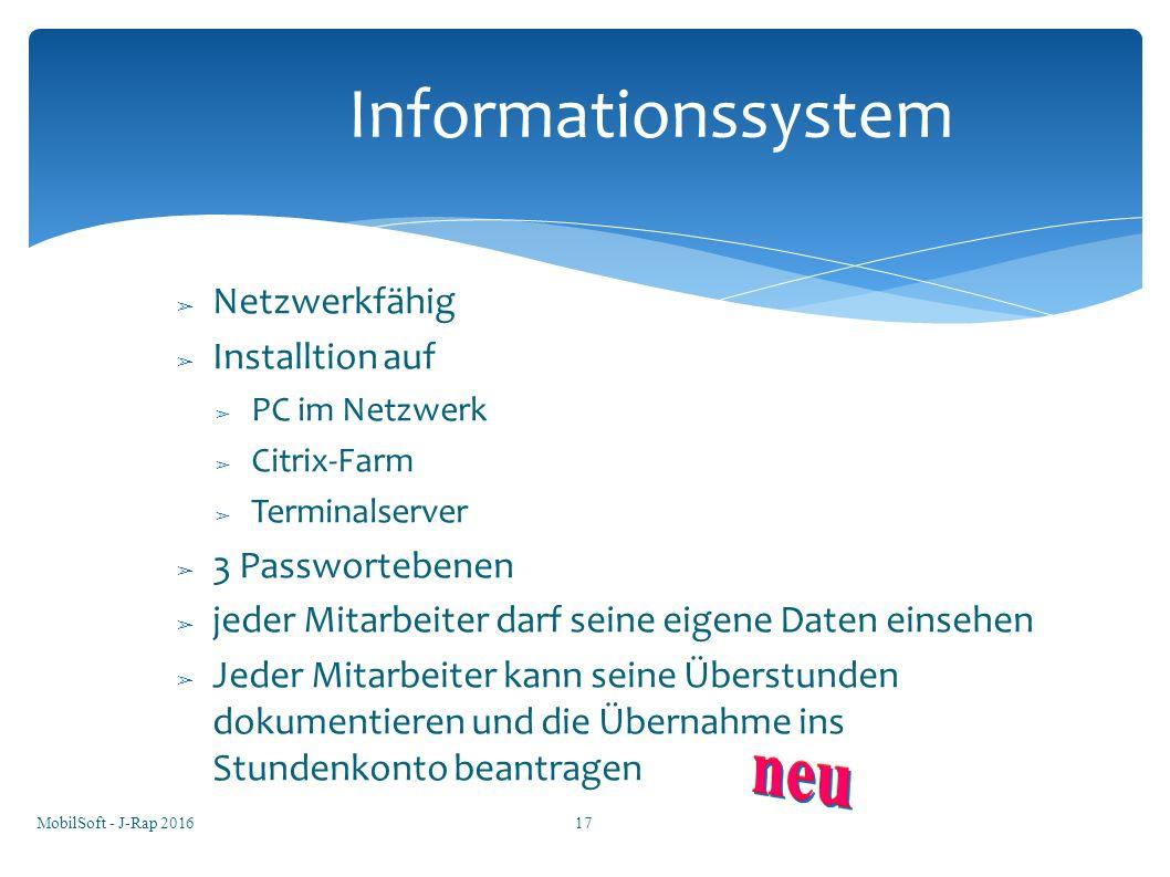 ➢ Netzwerkfähig ➢ Installtion auf ➢ PC im Netzwerk ➢ Citrix-Farm ➢ Terminalserver ➢ 3 Passwortebenen ➢ jeder Mitarbeiter darf seine eigene Daten einse