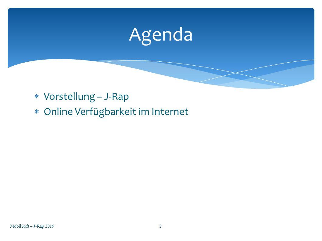  Vorstellung – J-Rap  Online Verfügbarkeit im Internet MobilSoft – J-Rap 2016152 Agenda