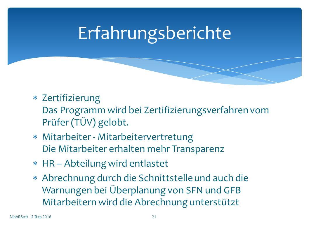  Zertifizierung Das Programm wird bei Zertifizierungsverfahren vom Prüfer (TÜV) gelobt.