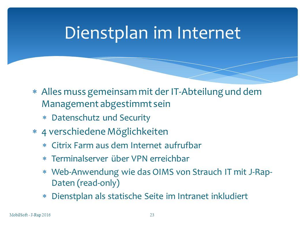  Alles muss gemeinsam mit der IT-Abteilung und dem Management abgestimmt sein  Datenschutz und Security  4 verschiedene Möglichkeiten  Citrix Farm