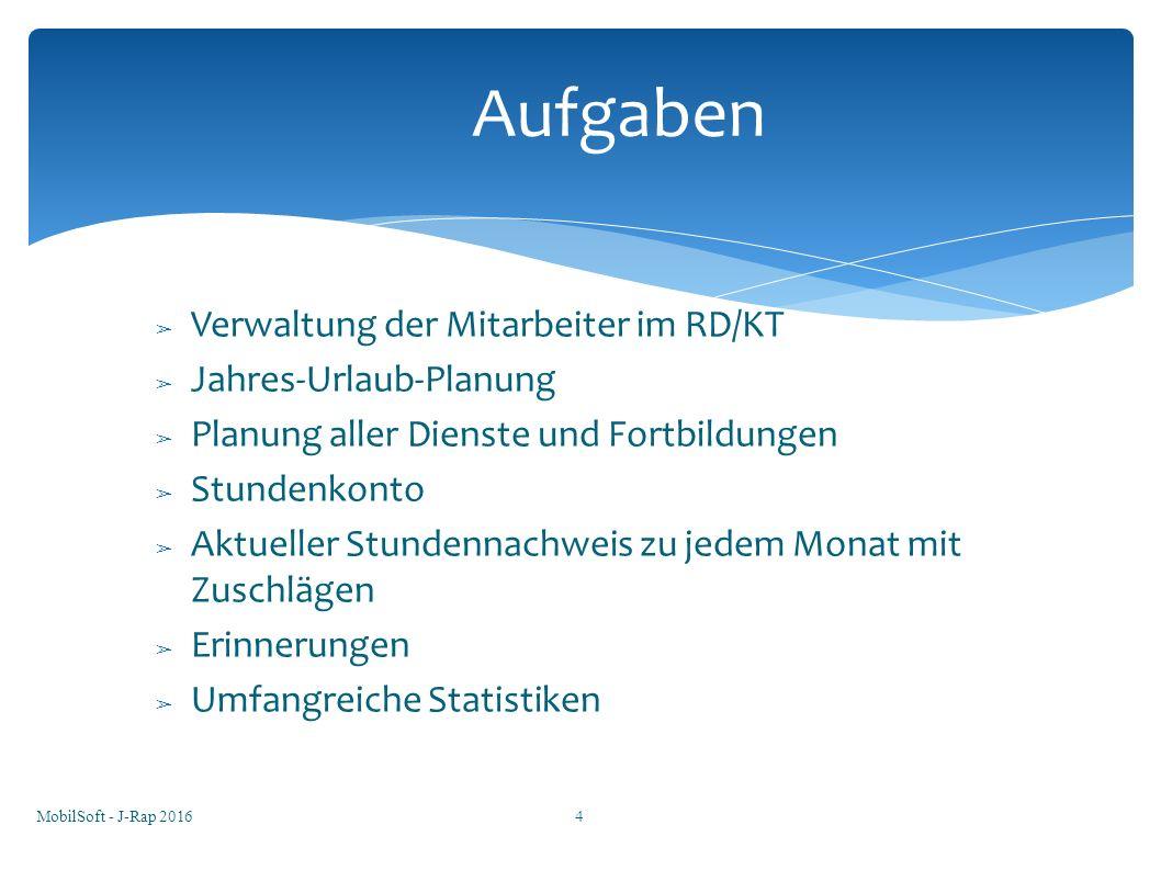 ➢ Verwaltung der Mitarbeiter im RD/KT ➢ Jahres-Urlaub-Planung ➢ Planung aller Dienste und Fortbildungen ➢ Stundenkonto ➢ Aktueller Stundennachweis zu