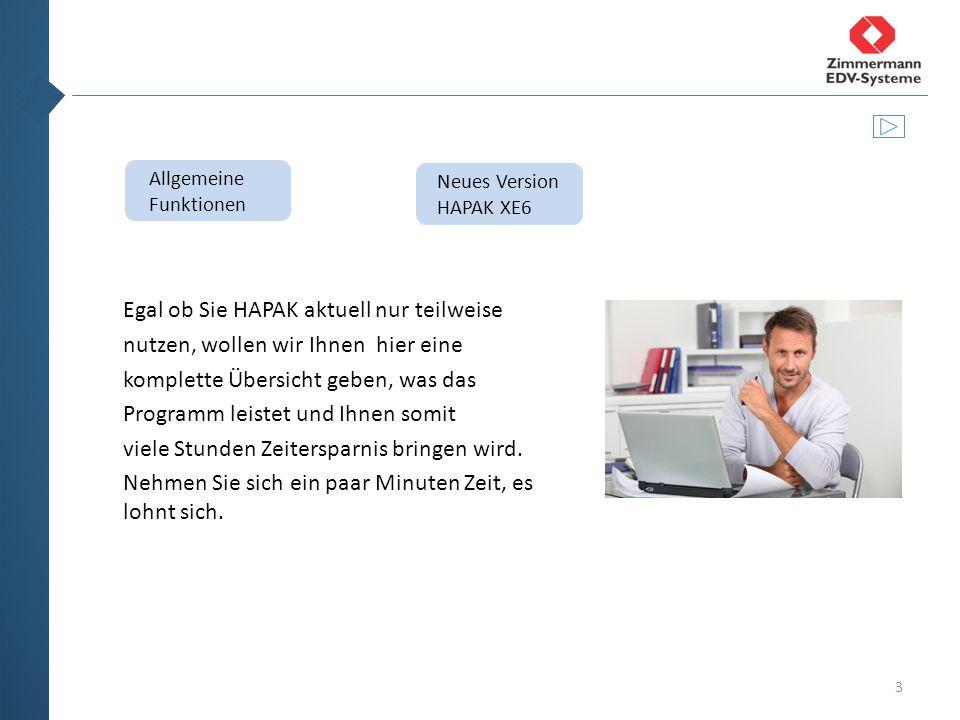 4 Neues Startmenue: HAPAK Startmenue Schaltflächen für Programmaufruf  Größe einstellbar  Farben einstellbar  Programmwahl individuell  Texte änderbar  Fremdprogramme integrierbar Version XE6