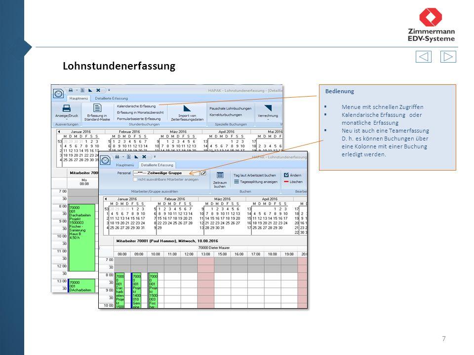 7 Lohnstundenerfassung Bedienung  Menue mit schnellen Zugriffen  Kalendarische Erfassung oder monatliche Erfassung  Neu ist auch eine Teamerfassung D.