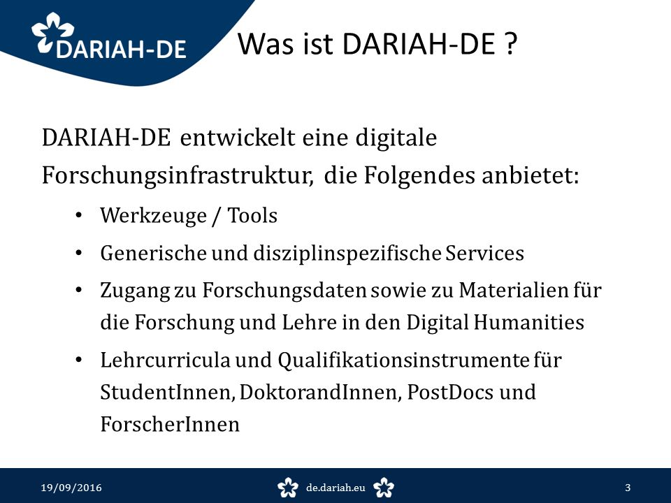 19/09/2016de.dariah.eu4 Laufzeit: März 2016 – Februar 2019 Förderer: BMBF Fördersumme: rund 5 Mio.