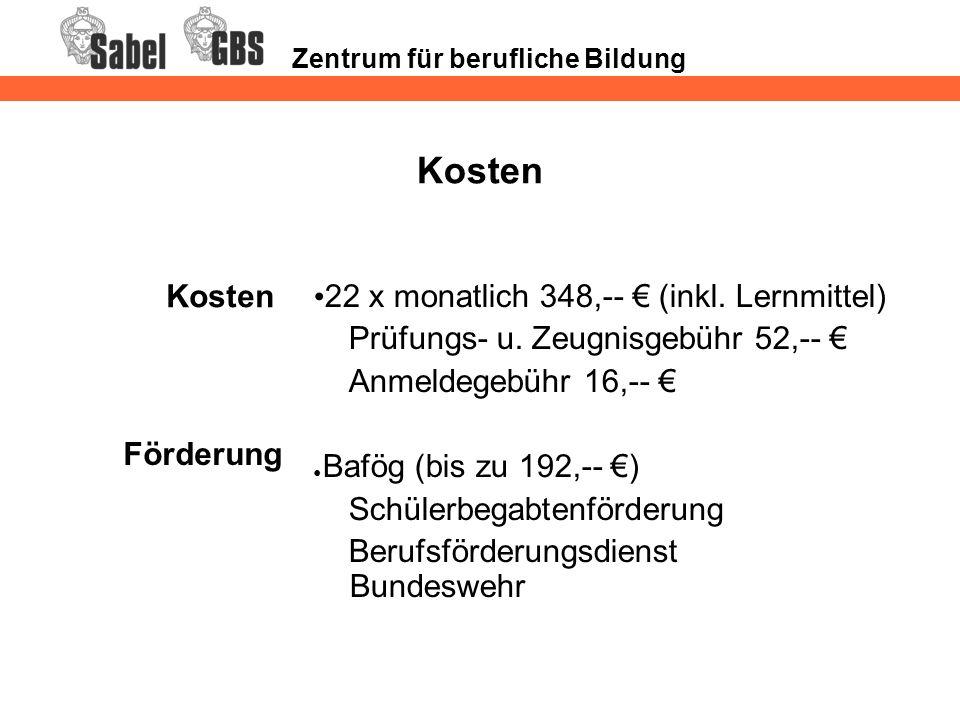 Zentrum für berufliche Bildung Kosten 22 x monatlich 348,-- € (inkl.