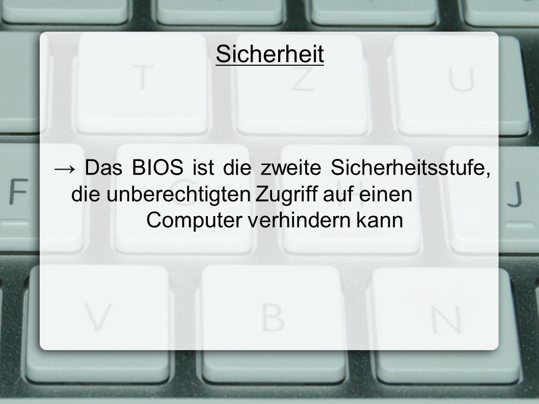 Sicherheit → Das BIOS ist die zweite Sicherheitsstufe, die unberechtigten Zugriff auf einen Computer verhindern kann