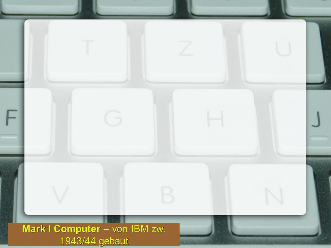 Mark I Computer – von IBM zw. 1943/44 gebaut