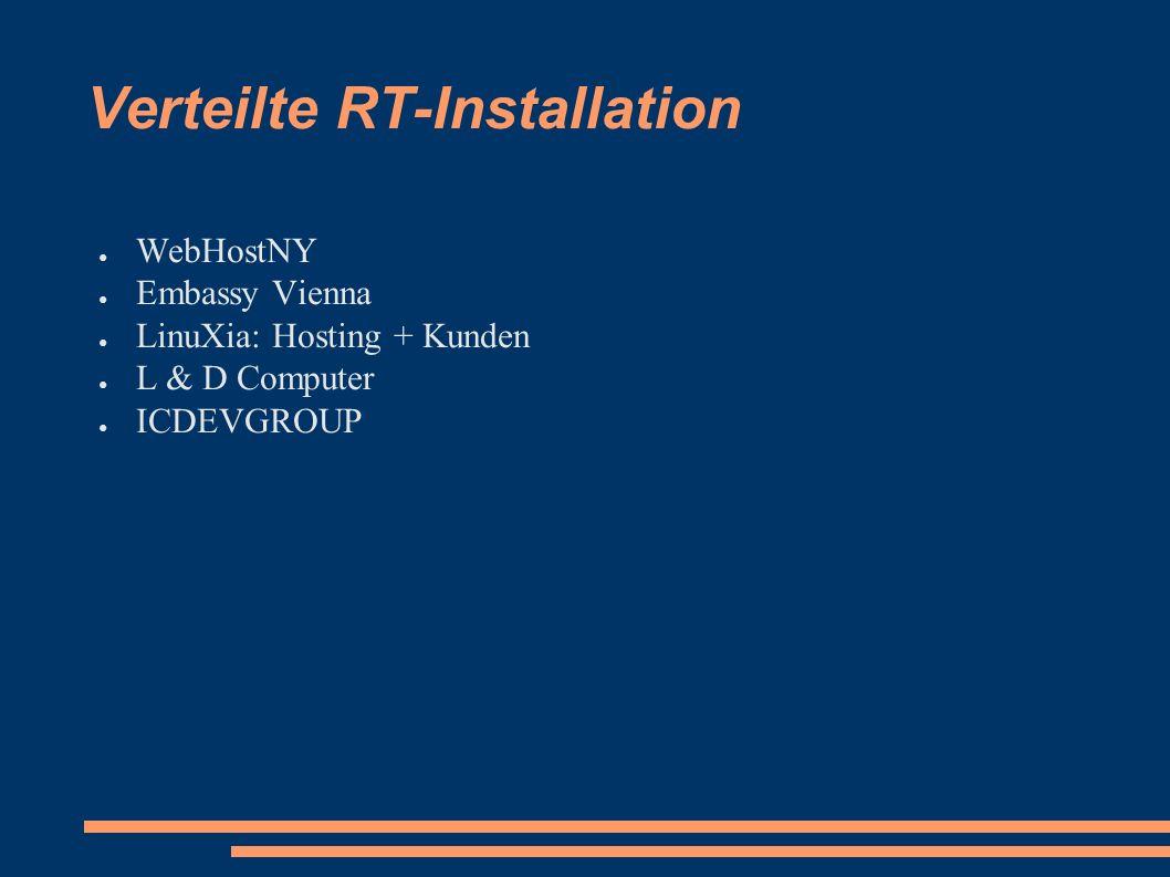 Verteilte RT-Installation ● WebHostNY ● Embassy Vienna ● LinuXia: Hosting + Kunden ● L & D Computer ● ICDEVGROUP
