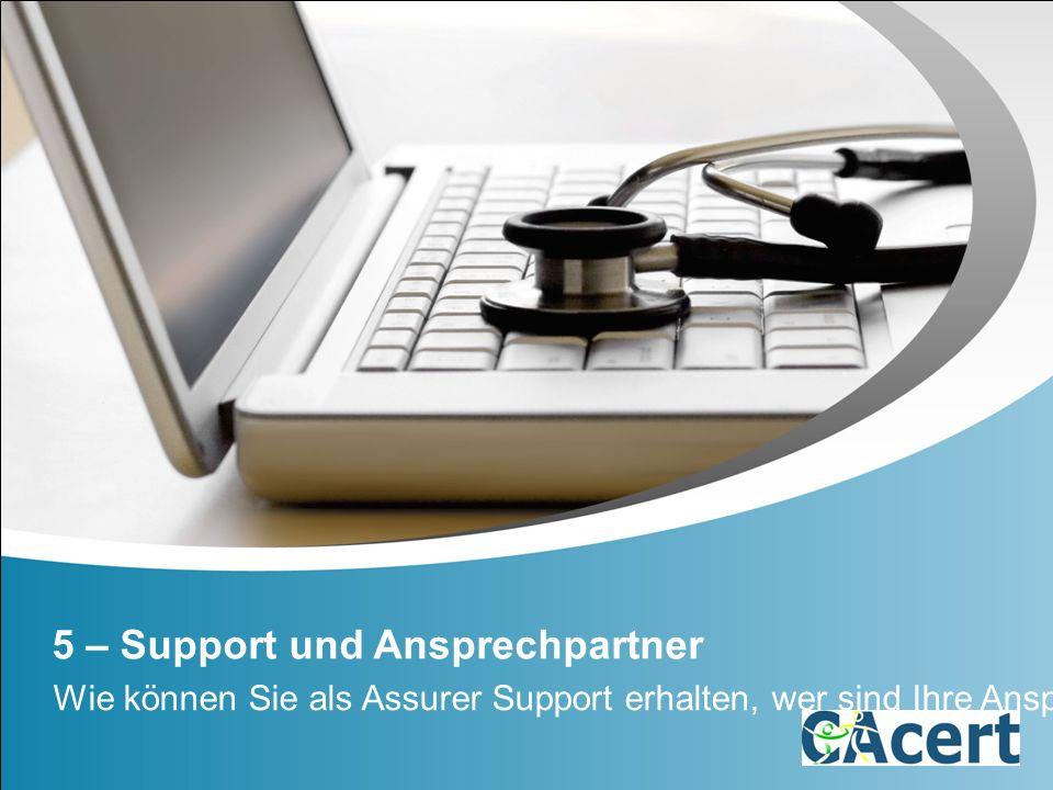 5 – Support und Ansprechpartner Wie können Sie als Assurer Support erhalten, wer sind Ihre Ansprechpartner