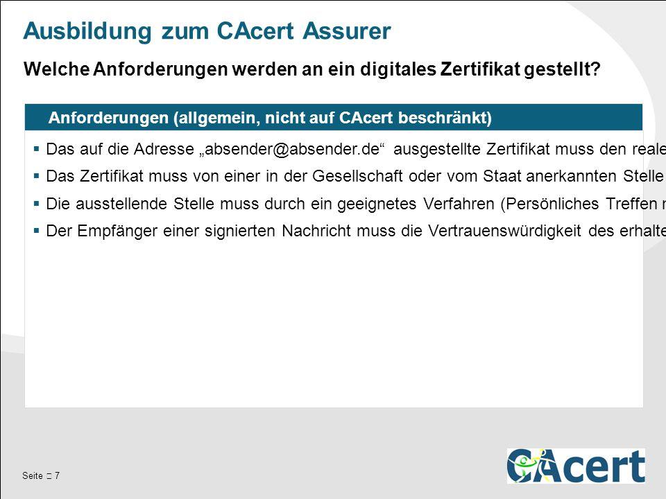 """Seite  7 Ausbildung zum CAcert Assurer Anforderungen (allgemein, nicht auf CAcert beschränkt)  Das auf die Adresse """"absender@absender.de ausgestellte Zertifikat muss den realen Namen des Zertifikatsinhabers enthalten."""