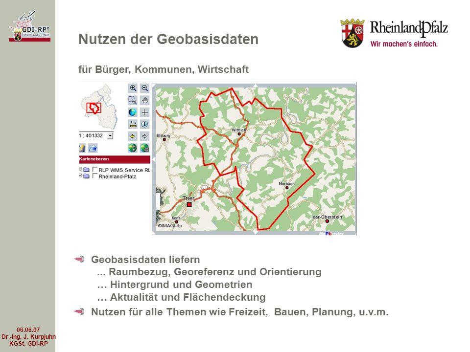 06.06.07 Dr.-Ing. J. Kurpjuhn KGSt. GDI-RP Geobasisdaten liefern...