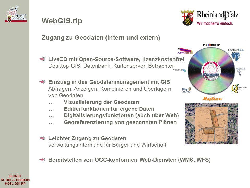 06.06.07 Dr.-Ing. J. Kurpjuhn KGSt. GDI-RP LiveCD mit Open-Source-Software, lizenzkostenfrei Desktop-GIS, Datenbank, Kartenserver, Betrachter Einstieg