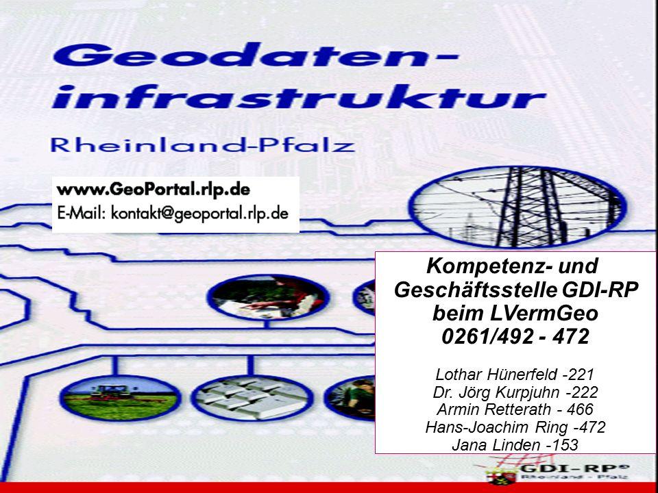 06.06.07 Dr.-Ing. J. Kurpjuhn KGSt. GDI-RP Kompetenz- und Geschäftsstelle GDI-RP beim LVermGeo 0261/492 - 472 Lothar Hünerfeld -221 Dr. Jörg Kurpjuhn