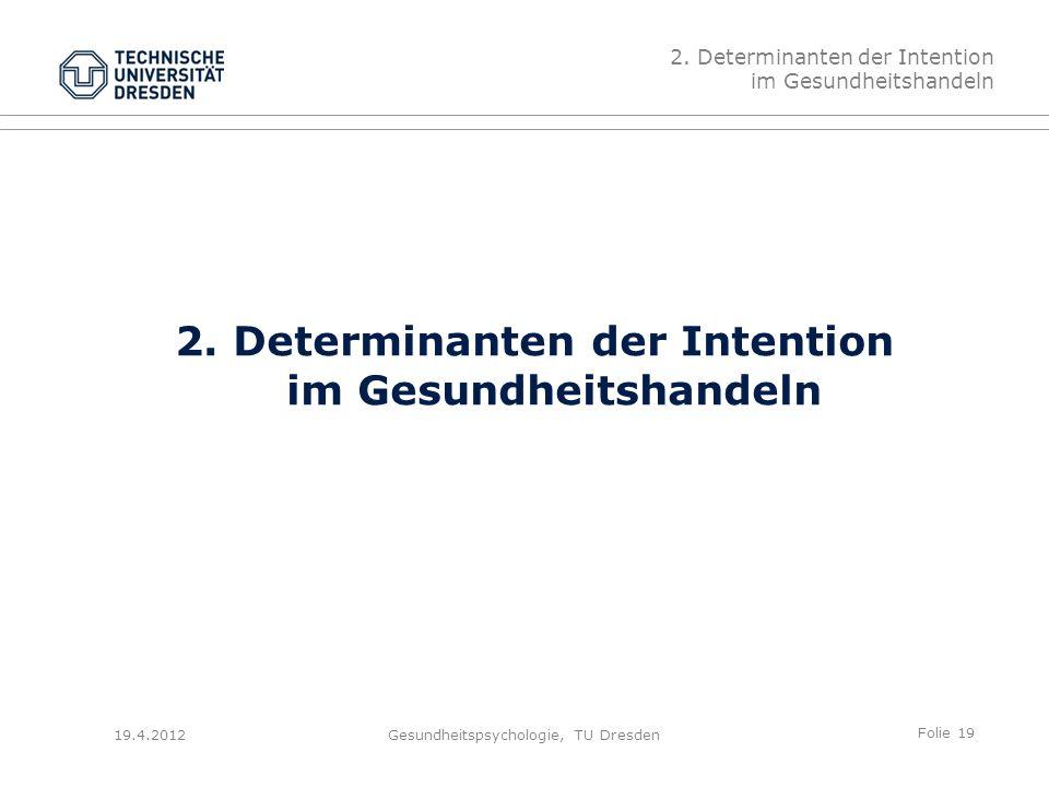 Folie 19 19.4.2012Gesundheitspsychologie, TU Dresden 2.