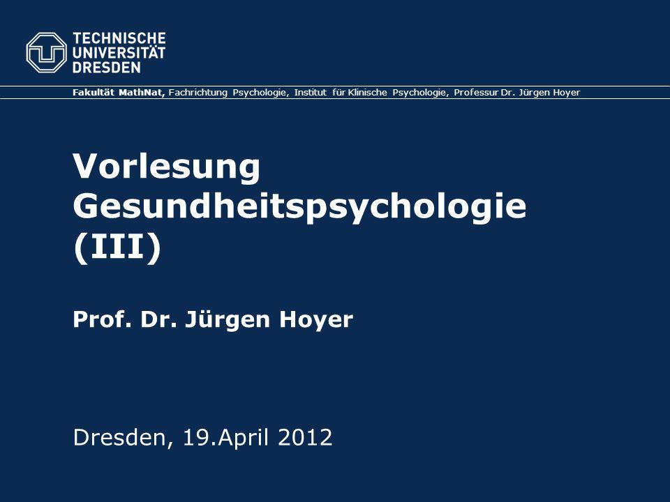 Folie 3 19.4.2012Gesundheitspsychologie, TU Dresden Vorlesung III: Modelle des Gesundheitshandelns I.