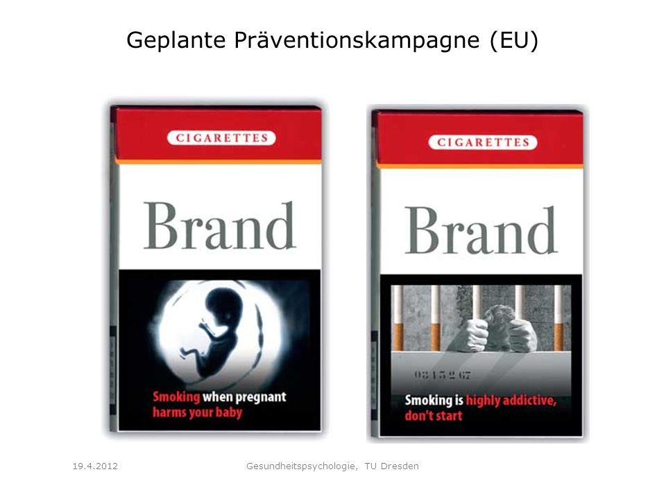 Geplante Präventionskampagne (EU) 19.4.2012Gesundheitspsychologie, TU Dresden