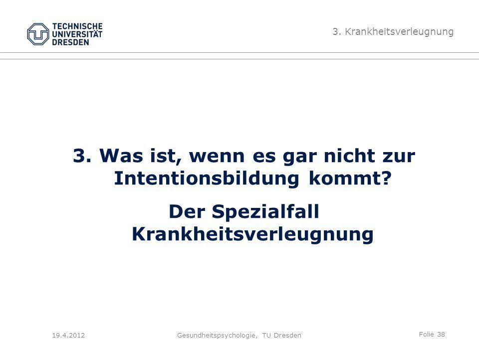 Folie 38 19.4.2012Gesundheitspsychologie, TU Dresden 3.