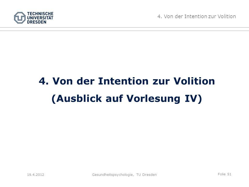 Folie 51 19.4.2012Gesundheitspsychologie, TU Dresden 4.