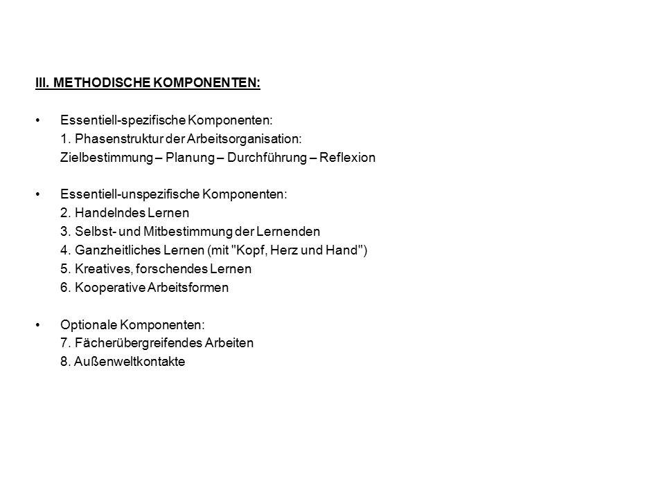 III. METHODISCHE KOMPONENTEN: Essentiell-spezifische Komponenten: 1.