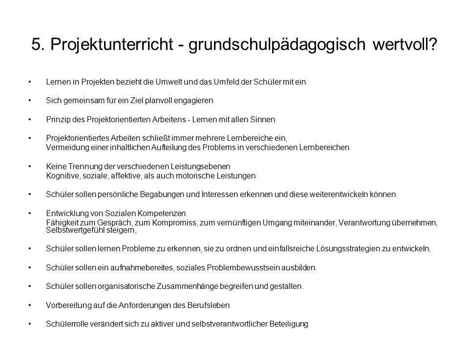 5. Projektunterricht - grundschulpädagogisch wertvoll.
