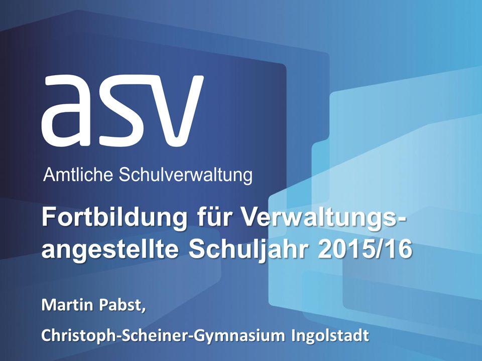 Martin Pabst, Christoph-Scheiner-Gymnasium Ingolstadt Fortbildung für Verwaltungs- angestellte Schuljahr 2015/16