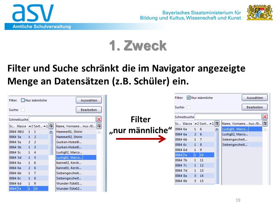 19 1. Zweck Filter und Suche schränkt die im Navigator angezeigte Menge an Datensätzen (z.B.