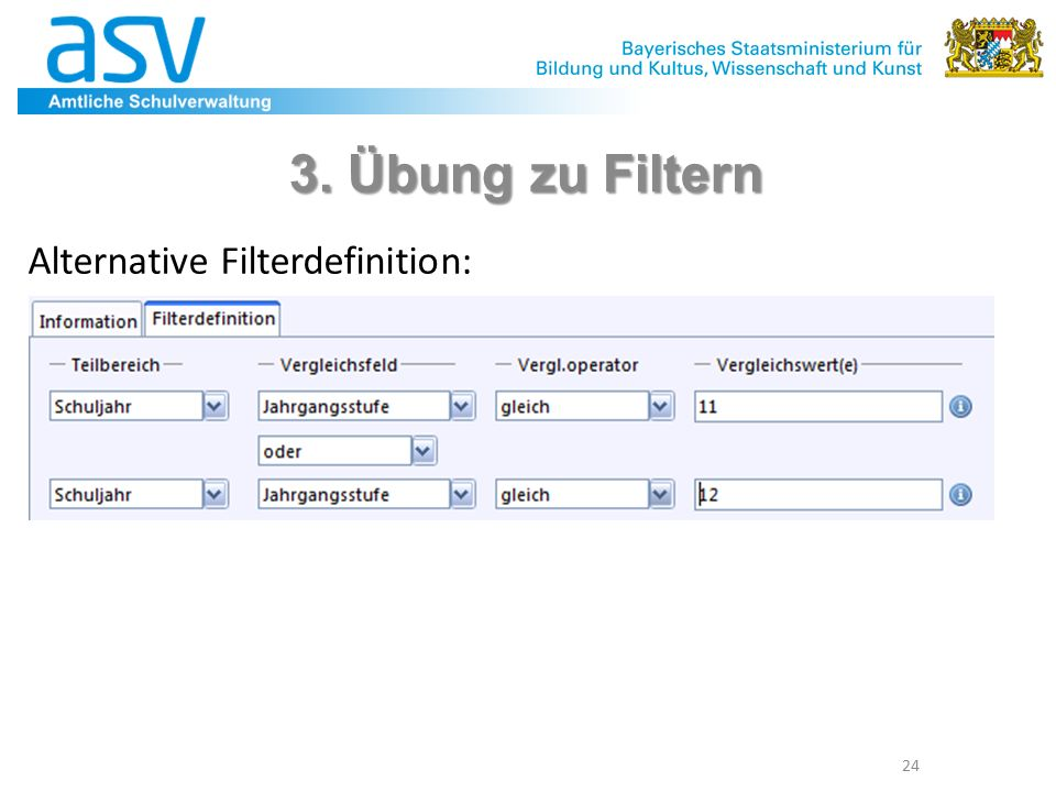 24 3. Übung zu Filtern Alternative Filterdefinition: