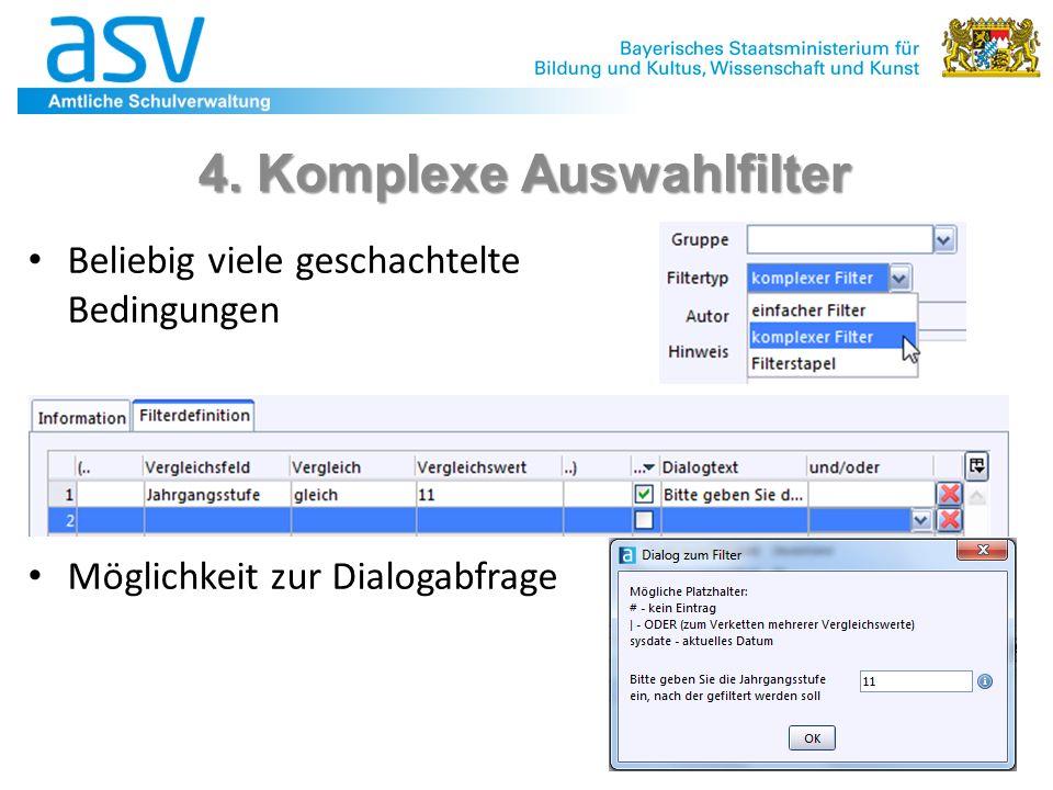 25 4. Komplexe Auswahlfilter Beliebig viele geschachtelte Bedingungen Möglichkeit zur Dialogabfrage