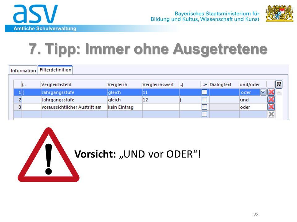 """28 7. Tipp: Immer ohne Ausgetretene Vorsicht: """"UND vor ODER !"""
