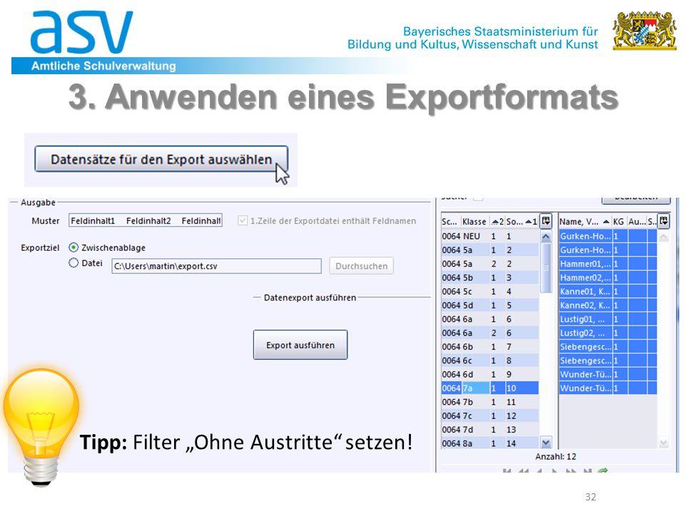 """32 3. Anwenden eines Exportformats Tipp: Filter """"Ohne Austritte setzen!"""