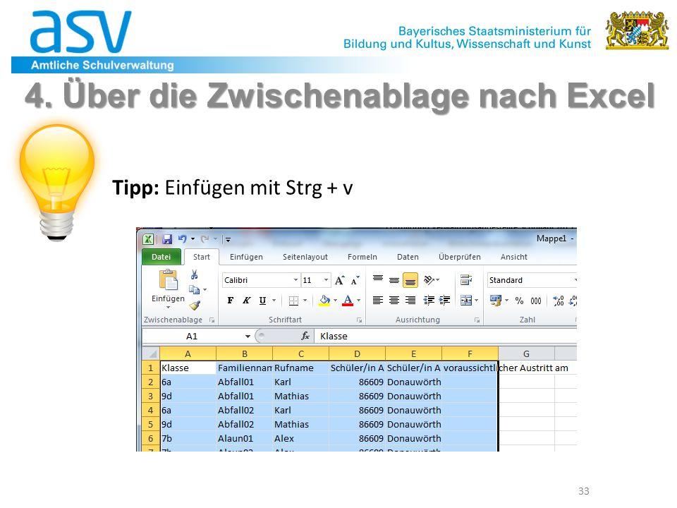 33 4. Über die Zwischenablage nach Excel Tipp: Einfügen mit Strg + v