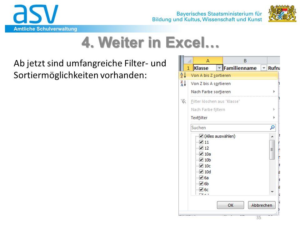 35 4. Weiter in Excel… Ab jetzt sind umfangreiche Filter- und Sortiermöglichkeiten vorhanden: