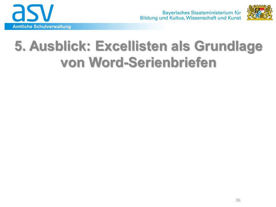 36 5. Ausblick: Excellisten als Grundlage von Word-Serienbriefen
