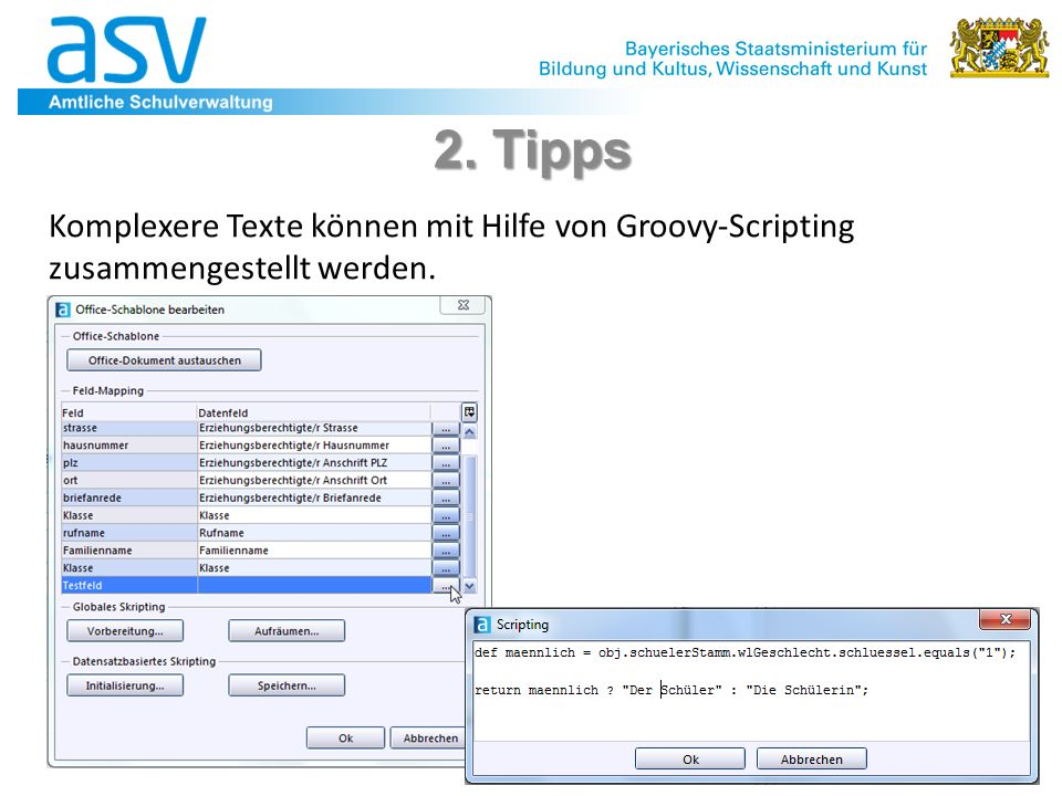 49 2. Tipps Komplexere Texte können mit Hilfe von Groovy-Scripting zusammengestellt werden.