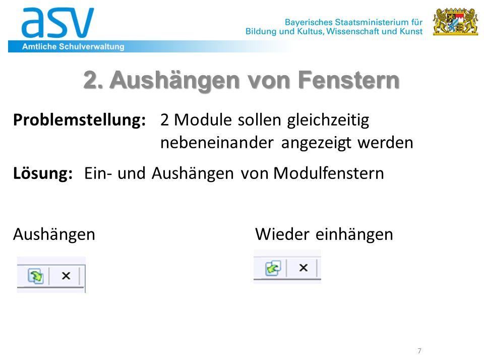 7 2. Aushängen von Fenstern Problemstellung: 2 Module sollen gleichzeitig nebeneinander angezeigt werden Lösung: Ein- und Aushängen von Modulfenstern