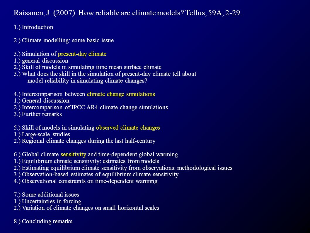 3.3 What does the skill in the simulation of present-day climate tell about model reliability in simulating climate changes.