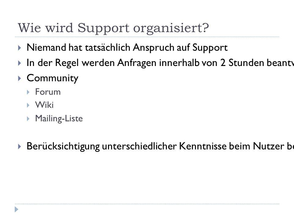 Wie wird Support organisiert.
