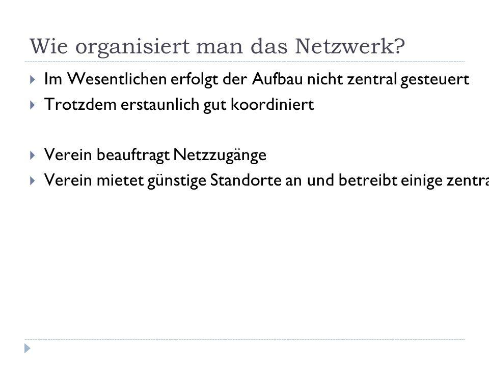 Wer steuert den Netzaufbau?  Vereinsbetriebene Knotenpunkte