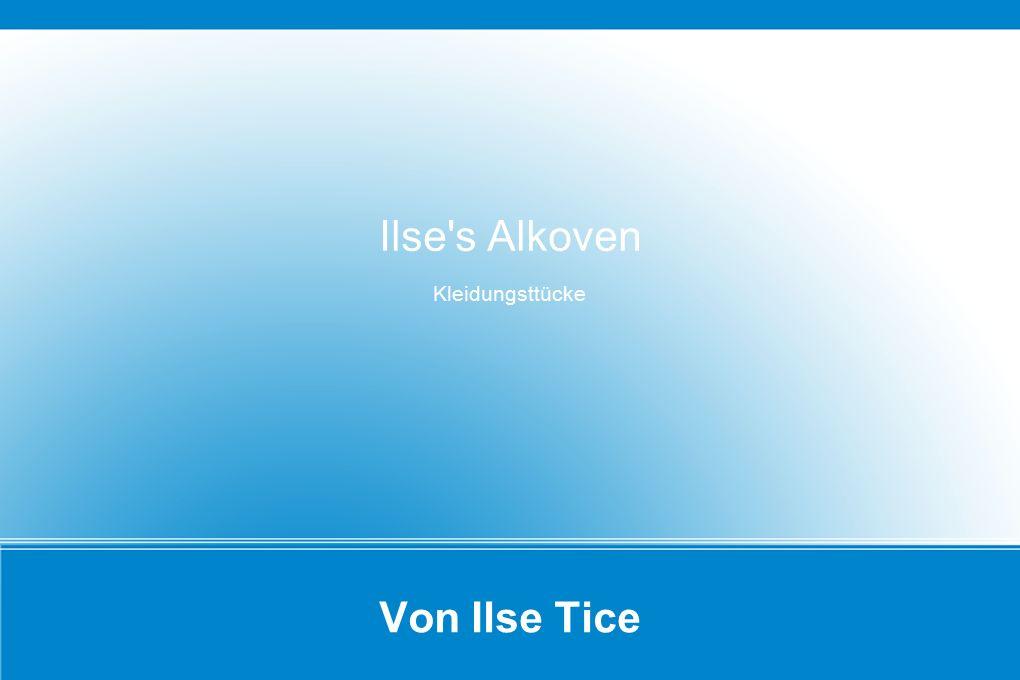 Von Ilse Tice Ilse's Alkoven Kleidungsttücke