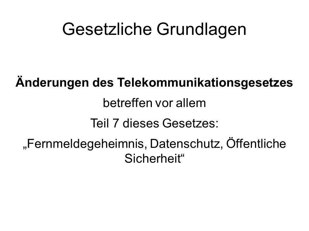 """Änderungen des Telekommunikationsgesetzes betreffen vor allem Teil 7 dieses Gesetzes: """"Fernmeldegeheimnis, Datenschutz, Öffentliche Sicherheit"""