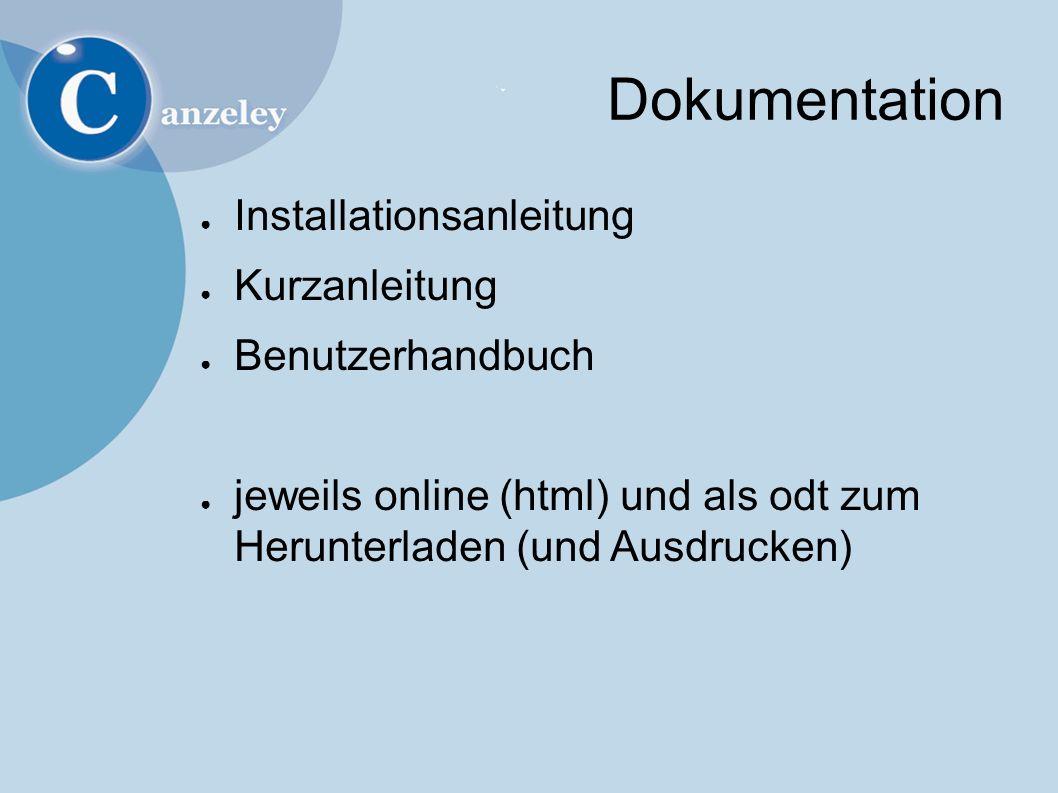 Dokumentation ● Installationsanleitung ● Kurzanleitung ● Benutzerhandbuch ● jeweils online (html) und als odt zum Herunterladen (und Ausdrucken)