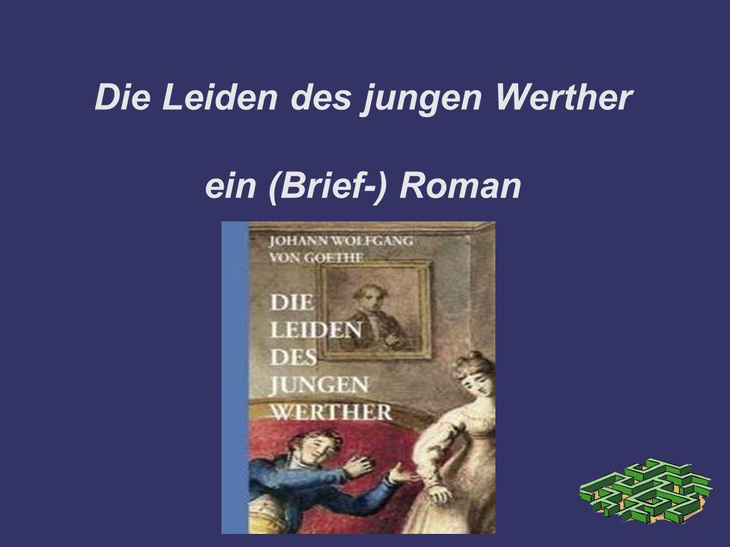 Gliederung ➲ Der Autor ➲ Inhalt des Buches ➲ Sprache/Stil ➲ Hauptfiguren ➲ Entstehung/Bezug auf Goethes Leben ➲ Quellen